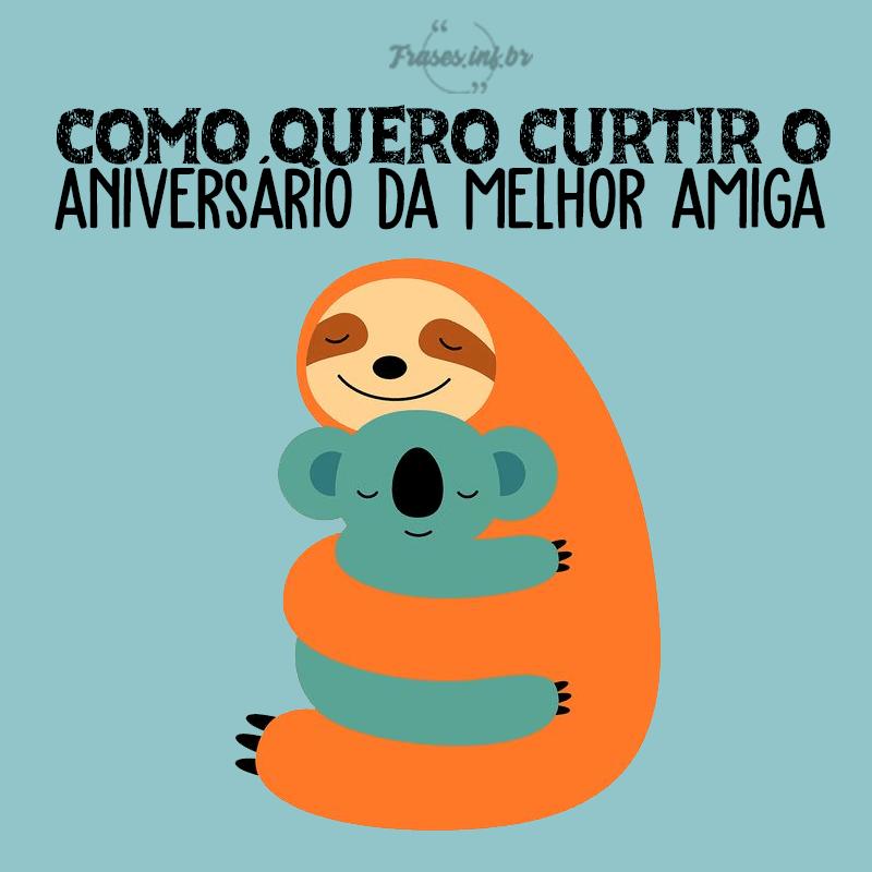 Feliz aniversário da melhor amiga