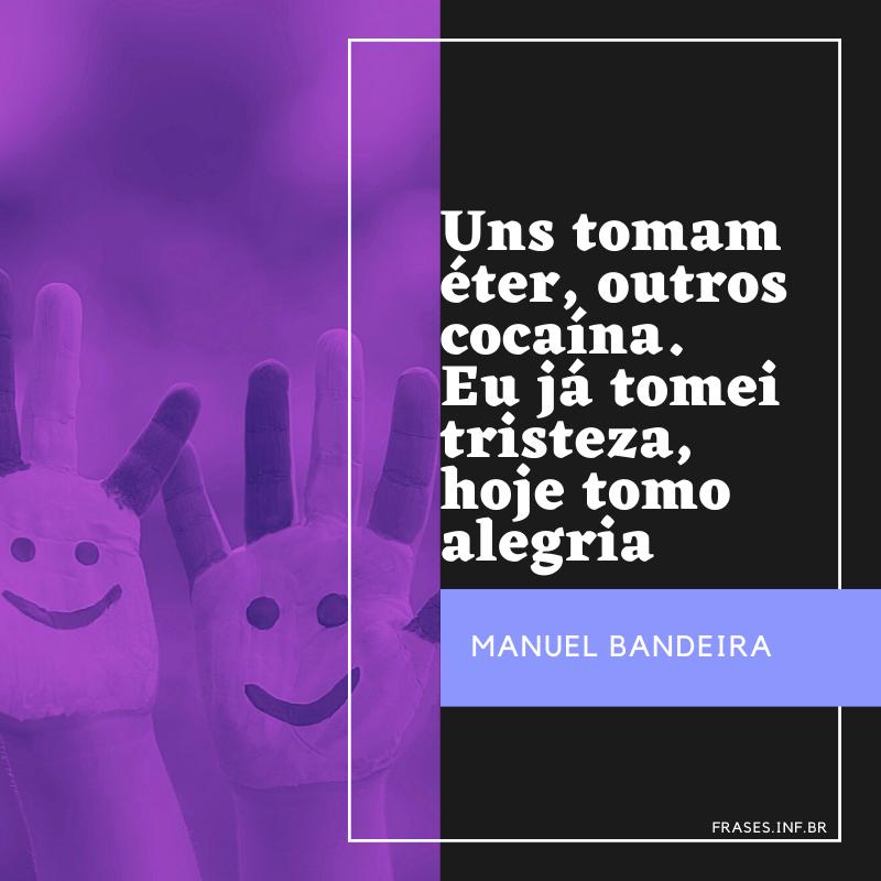 Frase de felicidade de Manuel Bandeira