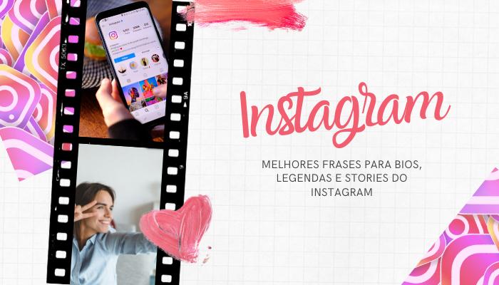 Frases para Instagram - Bios, Status e Legendas